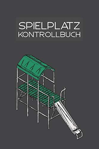 Spielplatz Kontrollbuch: 120 Seiten tabellarische...