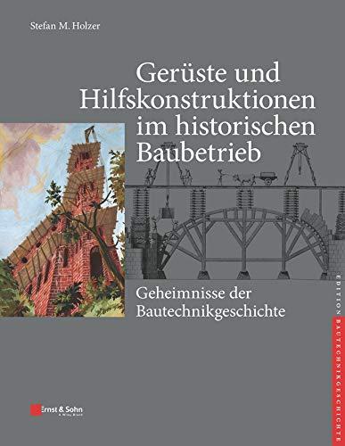 Gerüste und Hilfskonstruktionen im historischen...