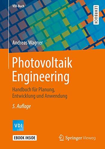 Photovoltaik Engineering: Handbuch für Planung,...