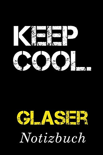 Keep Cool Glaser Notizbuch: | Notizbuch mit 110...