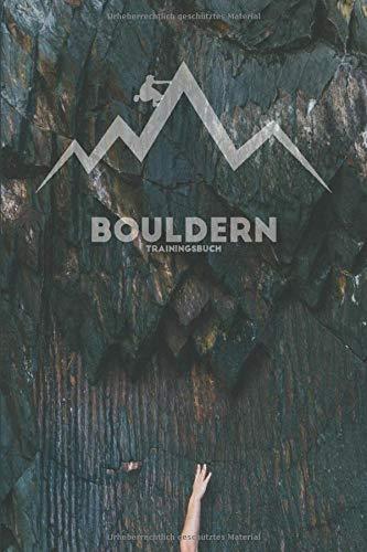 Bouldern Trainingsbuch: Designed fürs Klettern