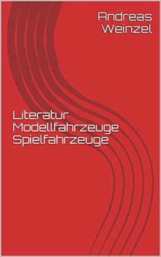 Literatur Modellfahrzeuge Spielfahrzeuge
