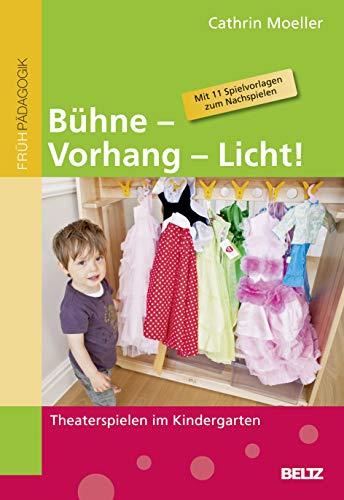 Bühne – Vorhang – Licht!: Theaterspielen im...