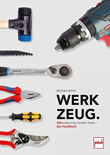 Werkzeug.: Alles, was man wissen muss - das...