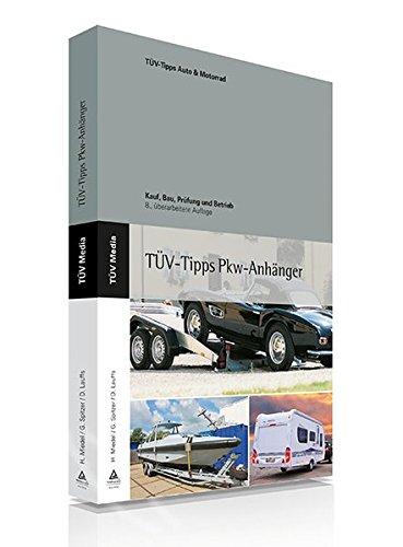 Das TÜV-Buch PKW-Anhänger: Kauf, Bau, Prüfung...