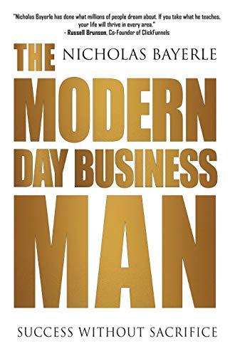 Modern Day Business Man: Success without Sacrifice
