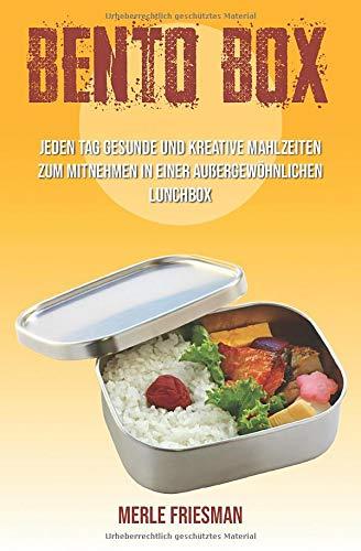Bento Box: Jeden Tag gesunde und kreative...