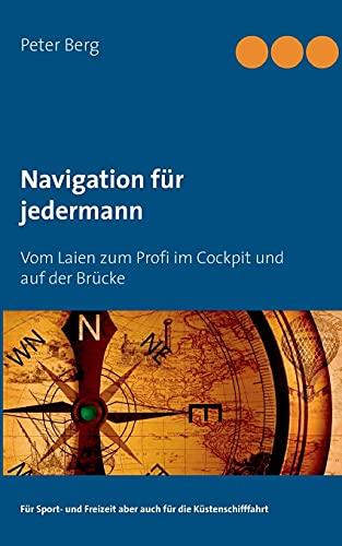 Navigation für jedermann: Vom Laien zum Profi im...