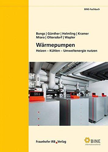 Wärmepumpen.: Heizen - Kühlen - Umweltenergie...