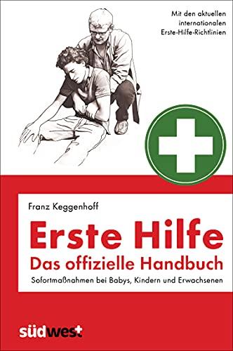Erste Hilfe - Das offizielle Handbuch:...