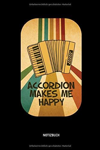 Accordion Makes Me Happy - Notizbuch: Lustiges...
