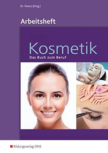 Kosmetik - Das Buch zum Beruf: Arbeitsheft:...