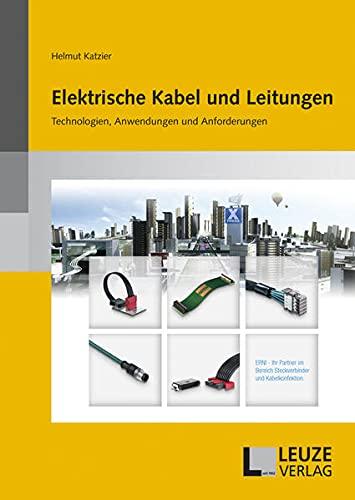 Elektrische Kabel und Leitungen: Technologien,...
