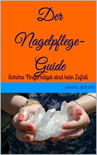 Der Nagelpflege-Guide: Schöne Fingernägel sind...