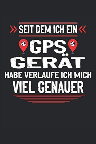 Seit dem ich ein GPS Gerät habe verlaufe ich mich...
