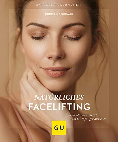 Natürliches Facelifting: In 10 Minuten täglich...