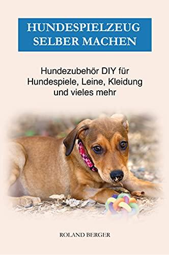 Hundespielzeug selber machen: Hundezubehör DIY...