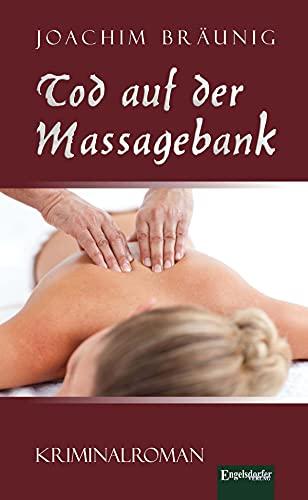 Tod auf der Massagebank: Kriminalroman