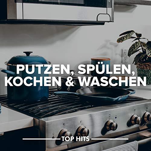 Putzen, Spülen, Kochen & Waschen [Explicit]