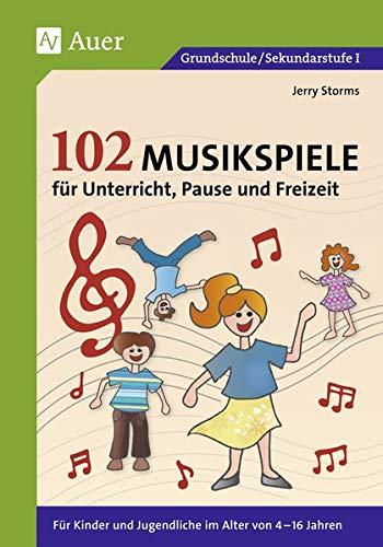 102 Musikspiele für Unterricht, Pause und...