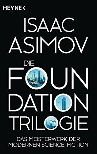Die Foundation-Trilogie: Foundation / Foundation...