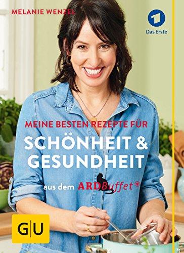 ARD-Buffet: Meine besten Rezepte für Schönheit...