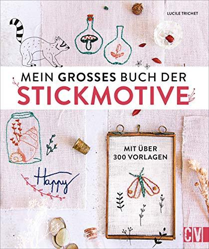Mein großes Buch der Stickmotive. Mit über 300...