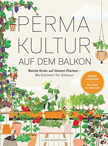 Permakultur auf dem Balkon: Reiche Ernte auf...