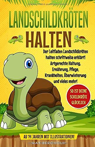 Landschildkröten halten: Der Leitfaden...
