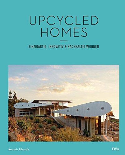 Upcycled Homes: Einzigartig, innovativ &...