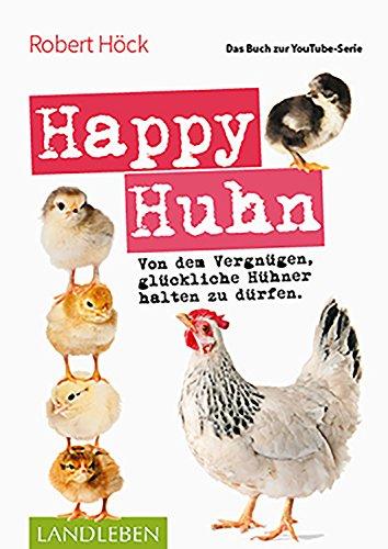 Happy Huhn • Das Buch zur YouTube-Serie: Von dem...