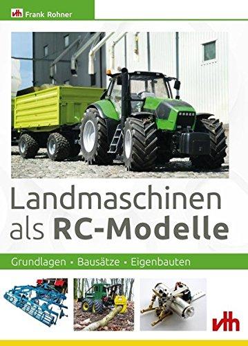 Landmaschinen als RC-Modelle: Grundlagen -...