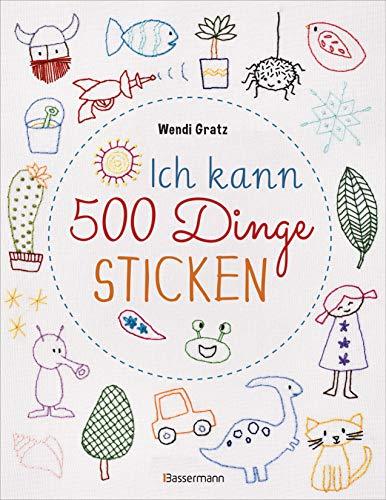 Ich kann 500 Dinge sticken. Witzige, süße, coole...
