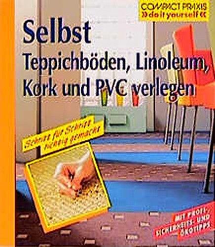 Selbst Teppichböden, Linoleum, Kork und PVC...