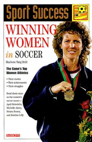 Winning Women in Soccer (Sport Success)