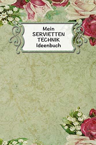 Mein Servietten Technik Ideen Buch: Extra dickes...