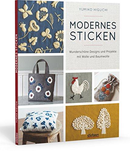 Modernes Sticken. Wunderschöne Designs und...