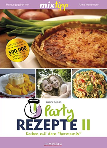 mixtipp Partyrezepte II : Kochen mit dem...