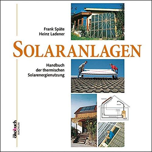 Solaranlagen: Handbuch der thermischen...