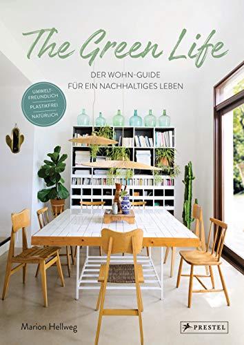 The Green Life: Der Wohn-Guide für ein...