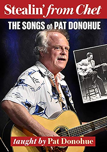 Stealin' from Chet. The Songs of Pat Donohue...