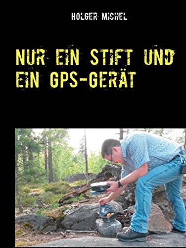 Nur ein Stift und ein GPS-Gerät: mein Buch übers...