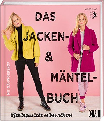 Das Jacken- & Mäntel-Buch: Lieblingsstücke...