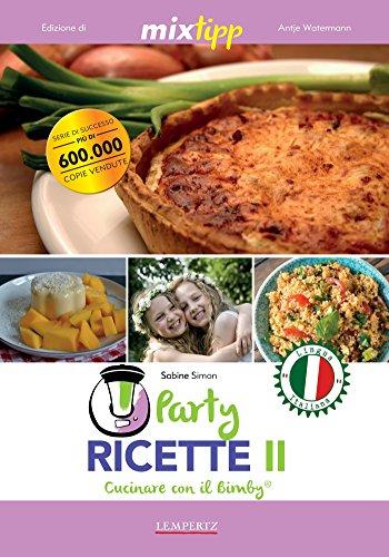 MIXtipp: Party Ricette II (italiano): Cucinare con...