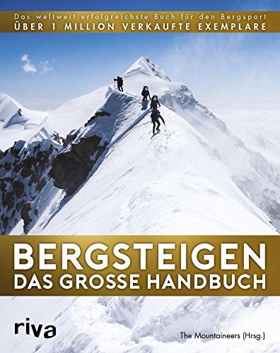 Bergsteigen - Das große Handbuch: Das weltweit...