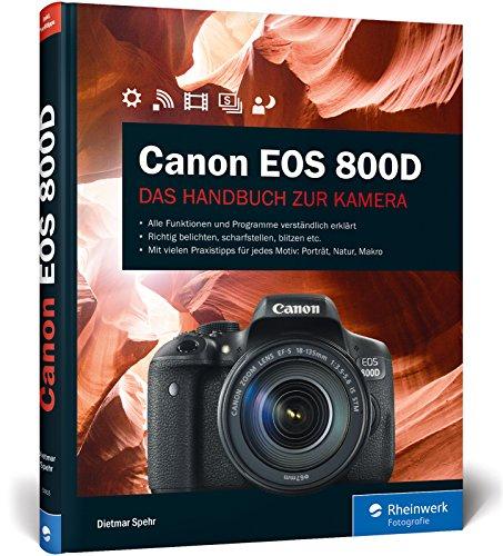 Canon EOS 800D: Praxiswissen und Expertentipps zu...
