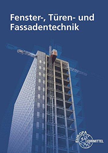 Fenster-, Türen- und Fassadentechnik: für...