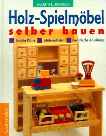 Holz-Spielmöbel selber bauen: Materiallisten -...