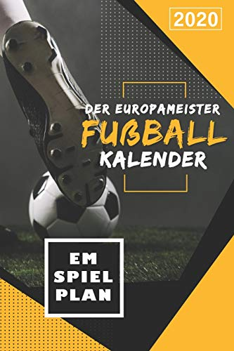 Europameister Fußball Kalender 2020: Fußballer...