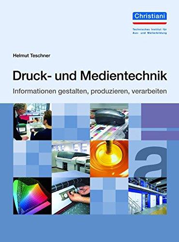 Druck- und Medientechnik: Informationen gestalten,...